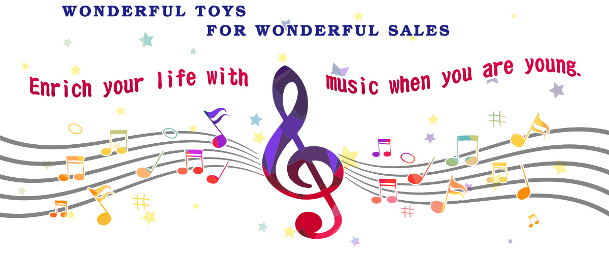 Enrich your life with music when you are young.-Wnoderful Toys